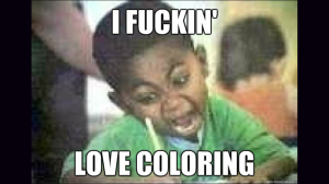 I think I probably look like this when I Skype my Honey Bee whilst coloring.